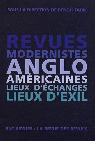 Revues modernistes anglo-amricaines. Lieux d'changes, lieux d'exil