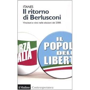 Il ritorno di Berlusconi. Vincitori e vinti nelle