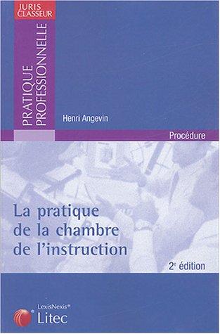 La pratique de la chambre de l'instruction par Henri Angevin