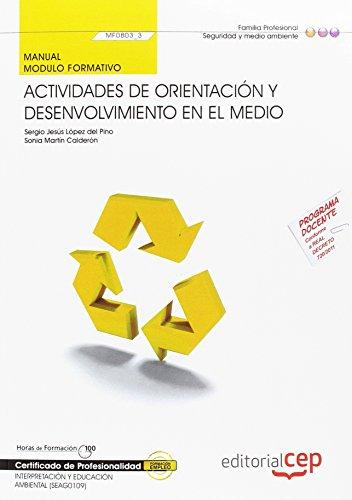 Manual Actividades de orientación y desenvolvimiento en el medio (MF0803_3). Certificados de Profesionalidad. Interpretación y Educación Ambiental (SEAG0109)