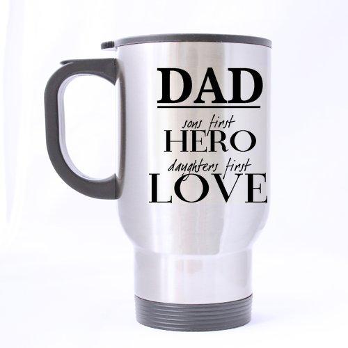 Unbekannt Best Father 's Day Geschenk Tasse-Dad A Son 's First Hero, Daughters First Love Design-100% Edelstahl Material Reise Tassen,-14oz Größen