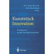 Kunststück Innovation: Praxisbeispiele aus der Fraunhofer-Gesellschaft (German Edition)