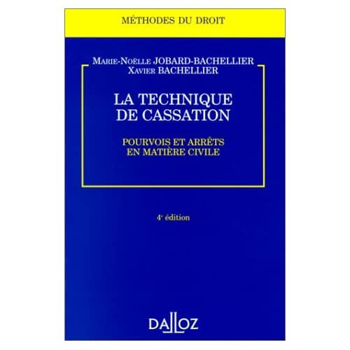LA TECHNIQUE DE CASSATION. Pourvois et arrêts en matière civile, 4ème édition 1998