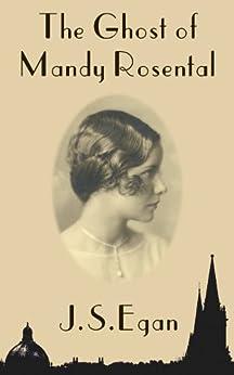 The Ghost of Mandy Rosental by [Egan, JS]