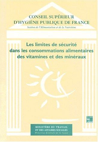 Les limites de sécurité dans les consommations alimentaires des vitamines et des minéraux par CSHPF