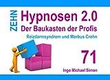 Zehn Hypnosen 2.0 - Band 71: Reizdarmsyndrom und Morbus Crohn