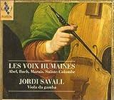 Les voix Humaines / Jordi Savall, viole de gambe | Savall, Jordi (1941-....)