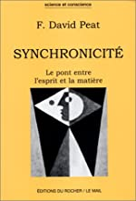 Synchronicité - Le Pont entre l'esprit et la matière de David Peat