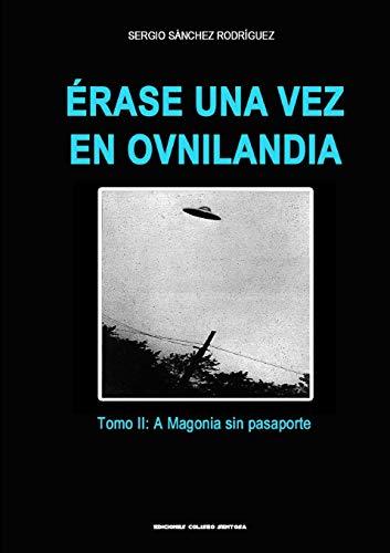 Érase una vez en Ovnilandia. Tomo 2: A Magonia sin pasaporte por Sergio Sánchez Rodríguez