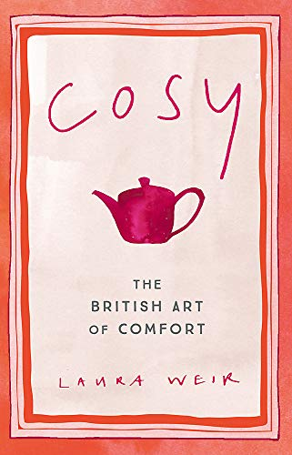 The Book of Cosy: The British Art of Comfort