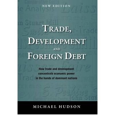 (Trade, Development and Foreign Debt) By Hudson, Michael (Author) Paperback on (09 , 2009)