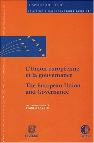 L'Union européenne et la Gouvernance (édition bilingue Français-Anglais) par Francis Snyder