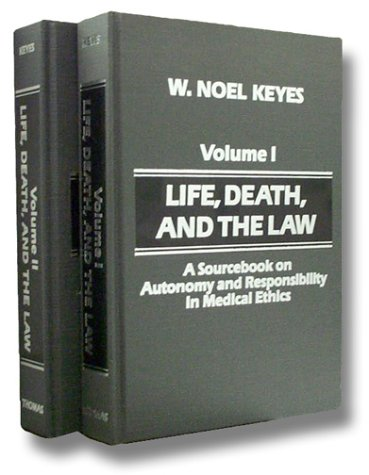 Life, Death, and the Law: A Sourcebook on Autonomy and Responsibility in Medical Ethics PDF Books