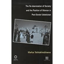 The Re-Islamization of Society and the Position of Women in Post-Soviet Uzbekistan (Inner Asia)