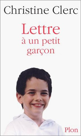 Lettre à un petit garçon par Christine Clerc