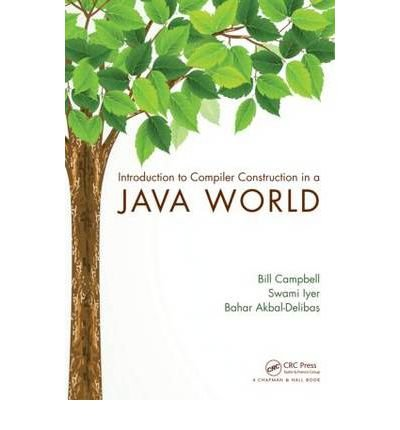 Introduction to Compiler Construction in a Java World by Akbal-Delibas, Bahar ( AUTHOR ) Nov-29-2012 Hardback