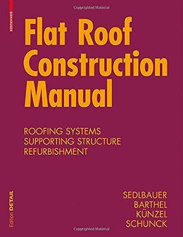 Flat Roof Construction Manual: Materials. Design. Applications