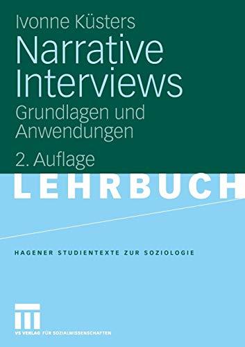 Narrative Interviews: Grundlagen und Anwendungen (Studientexte zur Soziologie) (German Edition), 2. Auflage