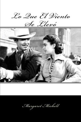 Lo Que El Viento Se Llevo (Spanish Edition ) (Special Classic Edition) por Margaret Michell