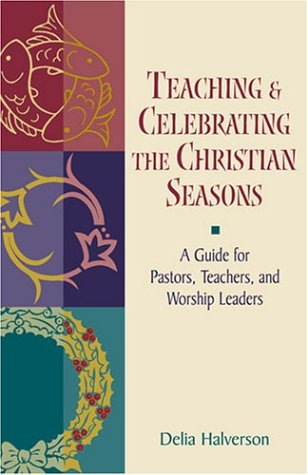 Teaching and Celebrating the Christian Seasons