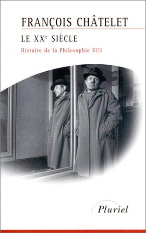 Histoire de la philosophie, Tome 8 : Le XXe sicle