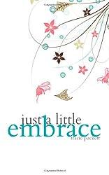 Just a Little Embrace: 1