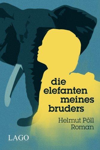 Buchseite und Rezensionen zu 'Die Elefanten meines Bruders' von Helmut Pöll