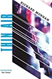 Thin Air: From the author of Netflix's Altered Carbon (GOLLANCZ S.F.)