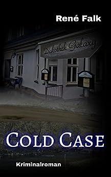 Cold Case (Denise Malowski und Tobias Heller ermitteln 4) (German Edition) by [Falk, René]