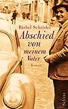 Abschied von meinem Vater - Bärbel Schröder