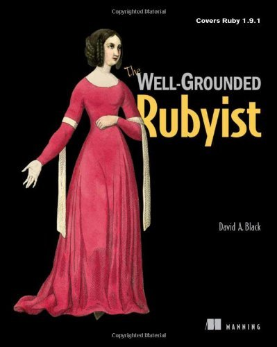 The Well-Grounded Rubyist: Get the ebook FREE! by David A. Black 1st (first) Edition [04 June 2009]