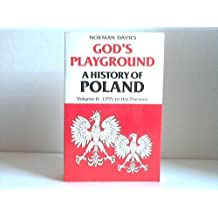 God's playground. A History of Poland in two volumes. Volume II 1795 to the present