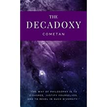 The Decadoxy: The Principles of Space & Time (Original Omnidoxical Series Book 10)