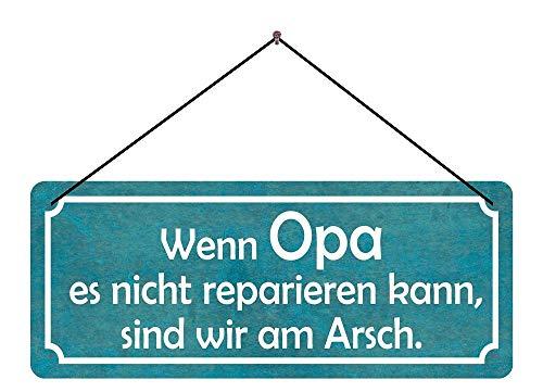 Deko7 Blechschild mit Kordel 27 x 10 cm Spruch: Wenn Opa es Nicht reparieren kann, sind wir am Arsch