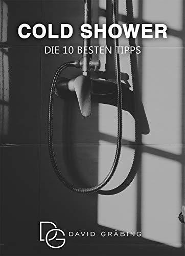 Cold Shower - Die 10 besten Tipps -