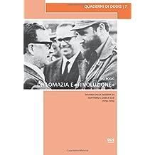 Diplomazia e «rivoluzione»: Sguardi dalla Svizzera su Guatemala, Cuba e Cile (1950–1976) (Quaderni di Dodis)