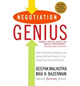 (Negotiation Genius: How to Overcome Obstacles and Achieve Brilliant Results at the Bargaining Table and Beyond) By Malhotra, Deepak (Author) paperback on (08 , 2008)