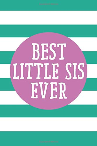 Best Little Sis Ever (6x9 Journal): Lined Personalized Writing Notebook, 120 Pages - Spring Crocus Purple and Arcadia Green Stripes with Inspirational ... Gift for Mother's Day or Other Holidays