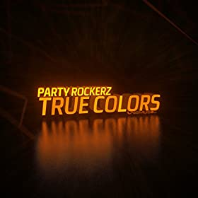 Party Rockerz-True Colors