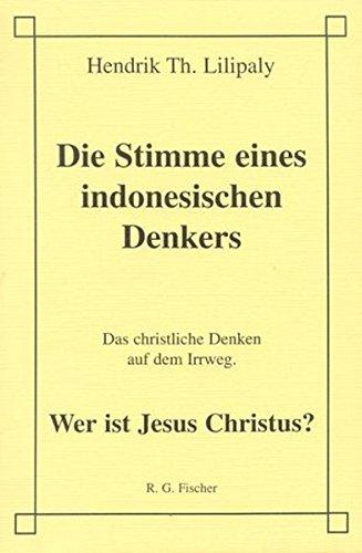 Die Stimme eines indonesischen Denkers. Das christliche Denken auf dem Irrweg. Wer ist Jesus Christus?
