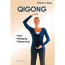 Qigong: Atem Bewegung Entspannung