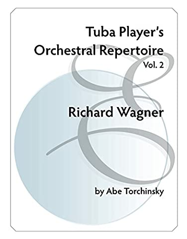 Tuba Player's Orchestral Repertoire: Vol