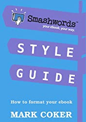 Smashwords Style Guide - How to Format Your Ebook (Smashwords Guides 1) (English Edition)