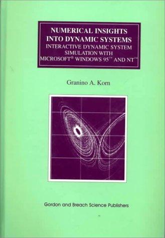 Interactive Dynamic-System Simulation: Interactive Dynamic System Simulation with Microsoft Windows 95 and NT (Numerical Insights) por Granino Arthur Korn