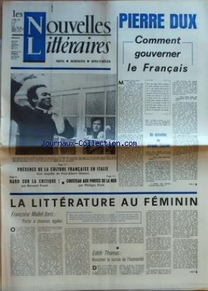 NOUVELLES LITTERAIRES (LES) [No 2225] du 14/05/1970 - PIERRE DUX - COMMENT GOUVERNER LE FRANCAIS PAR JACQUES TOURNIER - LA LITTERATURE AU FEMININ PAR MALLET-JORIS - EDITH THOMAS - PRESENCE DE LA CULTURE FRANCAISE EN ITALIE PAR GLASTRE - HARO SUR LA CRITIQUE PAR FRANCK - COUSTEAU AUX PORTES DE LA MER PAR DIOLE