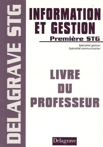 Information et gestion 1e STG : Livre du professeur