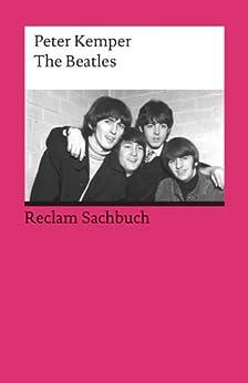 The Beatles: Reclam Sachbuch von [Kemper, Peter]