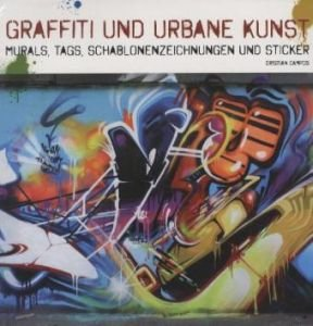 Grafitti: Das Street Art Buch