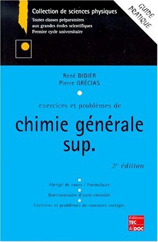 Exercices et problèmes de chimie générale, math sup : guide pratique