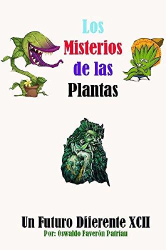 Los Misterios de las Plantas (Un Futuro Diferente nº 92) por Oswaldo Enrique Faverón Patriua